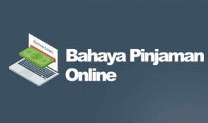 Bahaya Pinjaman Online Ilegal, Awas Jangan Sampai Tergiur